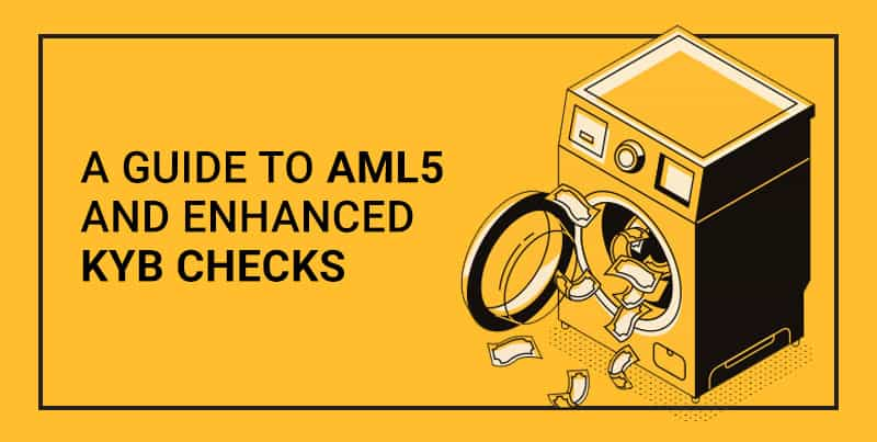 A guide to AML5 and the easy way to KYB blog